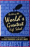 Building the World's Greatest High School, Guy E. White and Richard Parkhouse, 0984089527