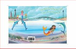 The Marlin and the Mermaid Help Save the Chesapeake Bay, Daniel R. Ford, 0985529520