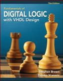 Fundamentals of Digital Logic with VHDL Design, Brown, Stephen D. and Vranesic, Zvonko G., 0073529532