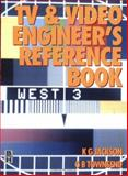 TV and Video Engineer's Reference Book, Jackson, Kenneth G. and Townsend, Boris, 0750619538