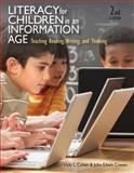 Literacy for Children in an Information Age : Teaching Reading, Writing, and Thinking, Cohen, Vicki L. and Cowen, John E., 0495809535