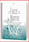 A Face to My Name : DNA, Gist, Guest, Guess, Mcneil and Ties to Royalty, Sticher, Don, 0989089533
