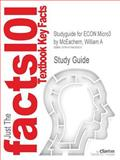 Studyguide for Econ Micro3 by William a Mceachern, Isbn 9781111822217, Cram101 Textbook Reviews and McEachern, William A., 1478429534