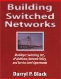 Building Switched Networks : Multilayer Switching, QOS, IP Multicast, Network Policy, and Service, Black, Daryl P., 0201379538