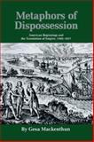 Metaphors of Dispossession : American Beginnings and the Translation of Empire, 1492-1637, Mackenthun, Gesa, 0806129530