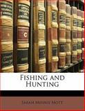Fishing and Hunting, Sarah Minnie Mott, 114119953X