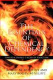 The Essentials of Chemical Dependency, Robert M. Mcauliffe and Mary Boesen Mcauliffe, 1434309533