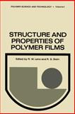Structure and Properties of Polymer Films : Based upon the Borden Award Symposium in Honor of Richard S. Stein, Sponsored by the Division of Organic Coatings and Plastics Chemistry of the American Chemical Society, and Held in Boston, Massachusetts, in April 1972, , 1461589533