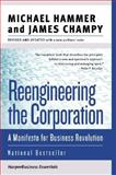 Reengineering the Corporation, Michael Hammer and James Champy, 0060559535