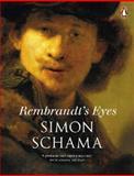 Rembrandt's Eyes, Simon Schama, 0141979534