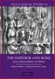 The Emperor and Rome : Space, Representation, and Ritual, , 0521519535