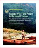 Forests, Water and People in the Humid Tropics : Past, Present and Future Hydrological Research for Integrated Land and Water Management, , 0521829534