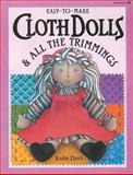 Easy-to-Make Cloth Dolls and All the Trimmings, Davis, Jodie, 0913589535