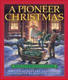 A Pioneer Christmas, Barbara Greenwood, 1550749536