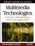 Multimedia Technologies : Concepts, Methodologies, Tools, and Applications, Rahman, Syed Mahbubur, 1599049538