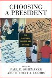Choosing a President : The Electoral College and Beyond, , 1889119539
