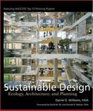 Sustainable Design : Ecology, Architecture, and Planning, Williams, Daniel E., 0471709530