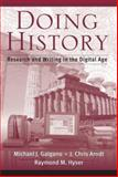 Doing History : Research and Writing in the Digital Age, Galgano, Michael J. and Arndt, J. Christopher, 0534619533