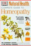 Complete Guide to Homeopathy, Andrew Lockie and Nicola Geddes, 0789459531