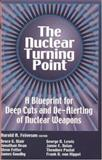 The Nuclear Turning Point : A Blueprint for Deep Cuts and De-Alerting of Nuclear Weapons, Blair, Bruce, 0815709536