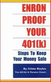 Enron Proof Your 401(k) : Steps to Keep Your Money Safe, Boyles, CristaFay, 0972369538