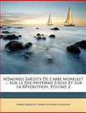 Mémoires inédits de L'Abbé Morellet, Andre Morellet and Pierre-Edouard Lemontey, 1146509537