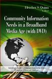 Community Information Needs in a Broadband Media Age (with DVD), Quinn, Heather S., 161470953X
