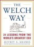 The Welch Way, Krames, Jeffrey A., 0071429530