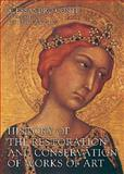 History of the Restoration and Conservation of Works of Art, Conti, Alessandro and Glanville, Helen, 0750669535