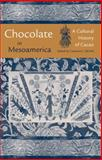 Chocolate in Mesoamerica : A Cultural History of Cacao, Cameron L. McNeil, 0813029538