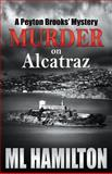 Murder on Alcatraz, M. L. Hamilton, 1482729539