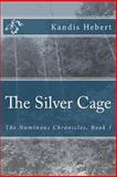 The Silver Cage, Kandis Hebert, 1494919532