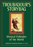 Troubadour's Story Bag, Norma J. Livo, 1555919537