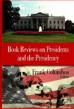 Book Reviews on Presidents and the Presidency, Frank Columbus, 1600219535