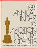 Annual Index to Motion Picture Credits 1981 9780313209536