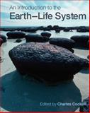 An Introduction to the Earth-Life System, Cockell, Charles and Corfield, Richard, 052172953X