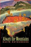 Always the Mountains, David Rothenberg, 0820329533