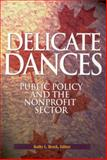 Delicate Dances : Public Policy and the Nonprofit Sector, Brock, Kathy L., 0889119538