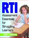 RTI Assessment Essentials for Struggling Learners, Hoover, John J., 1412969530