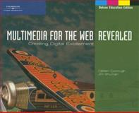 Multimedia for the Web : Creating Digital Excitement, Coorough, Calleen and Shuman, James E., 1418839531