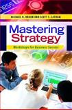 Mastering Strategy, Michael Braun and Scott Latham, 1440829535