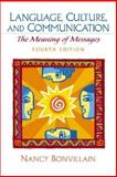 Language, Culture, and Communication : The Meaning of Messages, Bonvillain, Nancy, 0130979538