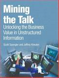 Mining the Talk : Unlocking the Business Value in Unstructured Information, Spangler, Scott and Kreulen, Jeffrey, 0132339536