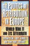 The Politics of Retribution in Europe : World War II and Its Aftermath, , 0691009538