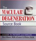 The Macular Degeneration Source Book, Bert Glaser and Lester A. Picker, 1886039534
