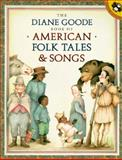 Diane Goode's Book of American Folk Tales and Songs, , 0140559531