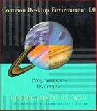 Common Desktop Environment 1.0 Programmer's Overview, Common Desktop Environment Documentation Group Sta, 0201489538