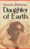 Daughter of Earth, Agnes Smedley, 0486479536