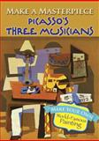 Make a Masterpiece -- Picasso's Three Musicians, Pablo Picasso, 0486789535