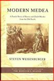 Modern Medea : A Family Story of Slavery and Child-Murder from the Old South, Weisenburger, Steven, 0809069539